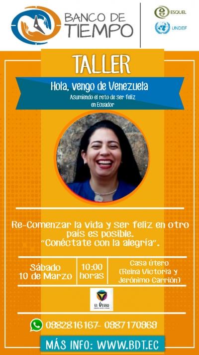 """Taller """"Hola, vengo de Venezuela. Asumiendo el reto de ser feliz en el Ecuador"""""""